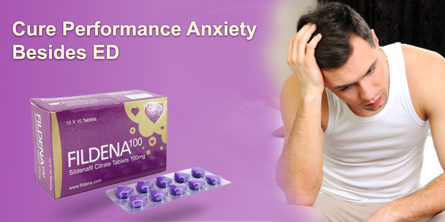 Does Fildena also cure performance anxiety besides ED?