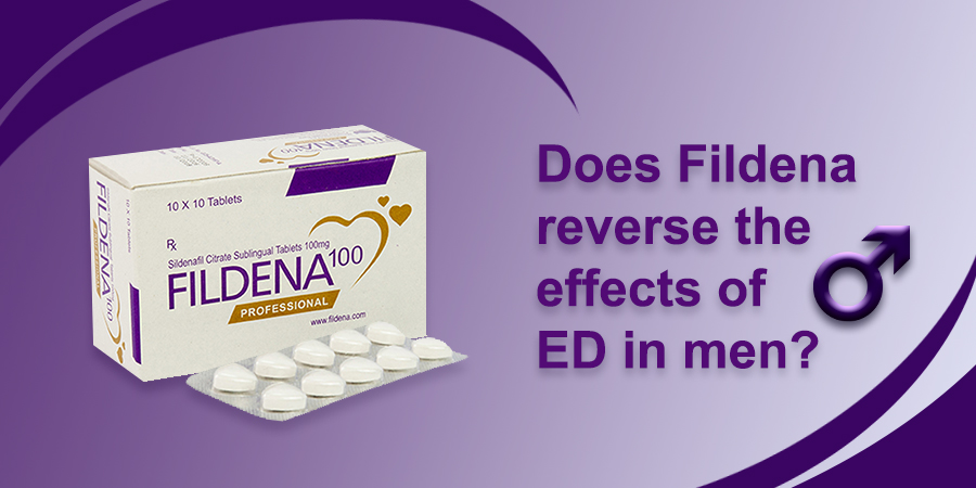 Does Fildena Reverse the Effects of ED in Men?
