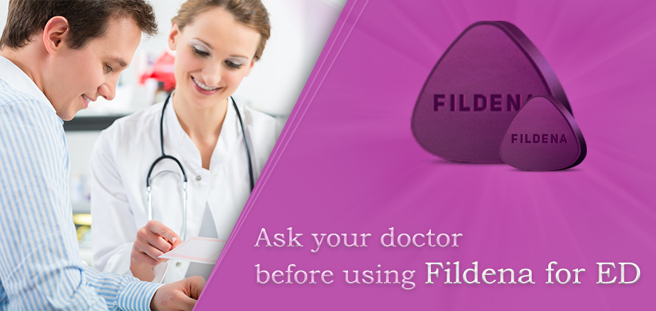 7 Questions you should ask Your Doctor before Using Fildena for ED